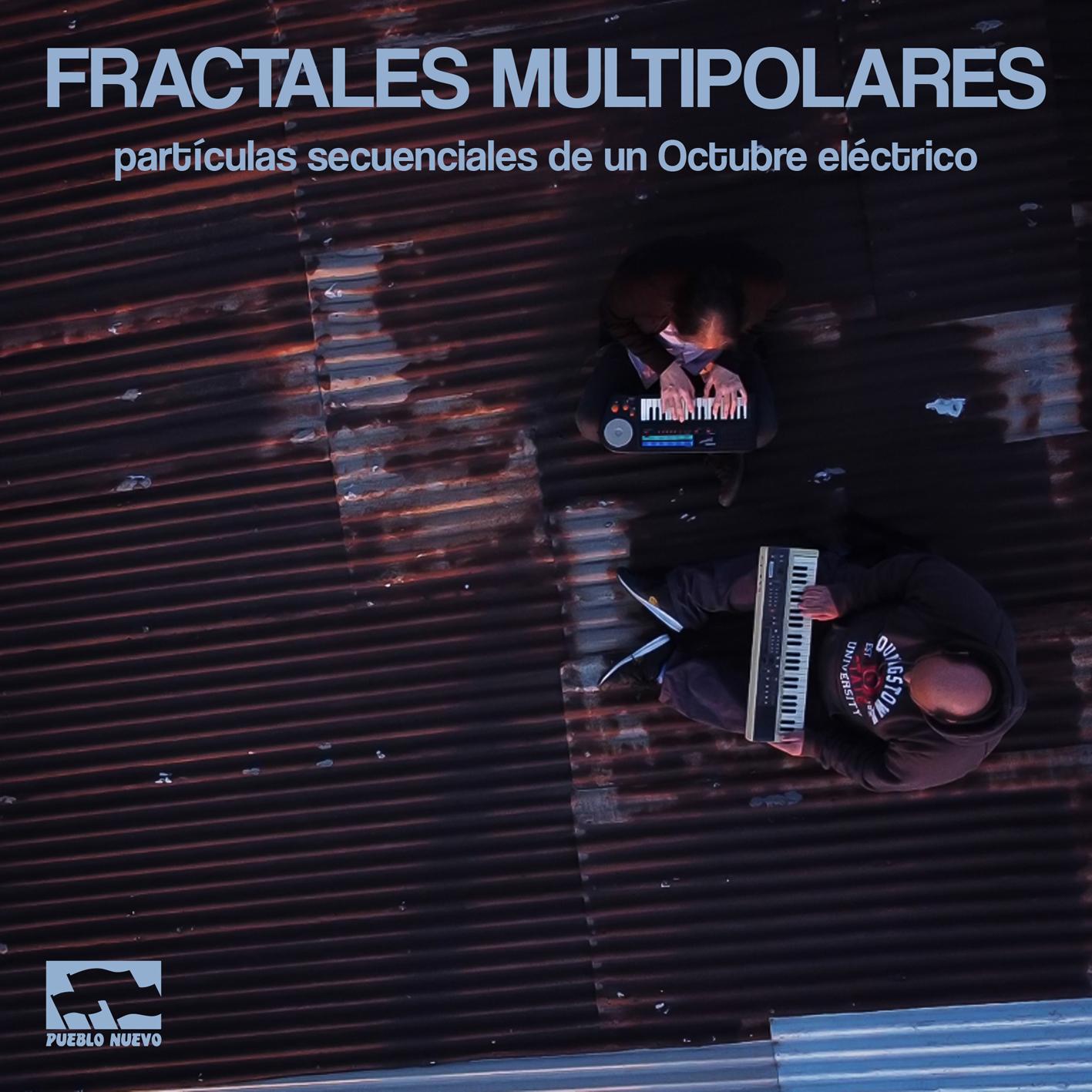 Fractales Multipolares – particulas secuenciales de un Octubre electrico